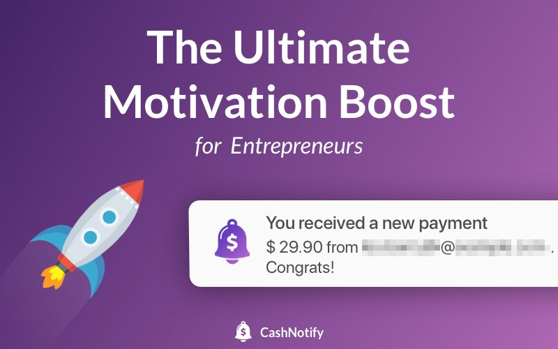 The ultimate motivation boost for entrepreneurs.