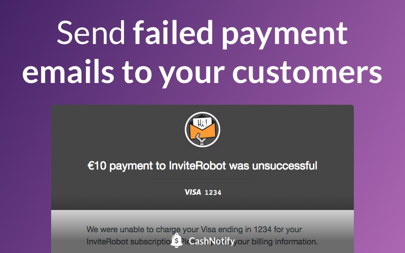 Stripe lets you send emails on failed payments